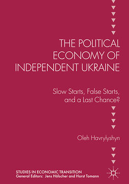 Havrylyshyn, Oleh - The Political Economy of Independent Ukraine, ebook