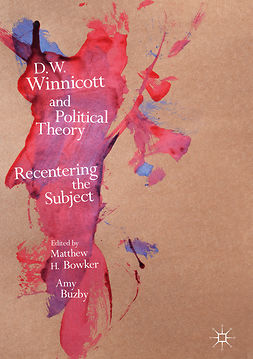 Bowker, Matthew H. - D.W. Winnicott and Political Theory, ebook