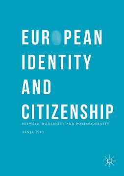 Ivic, Sanja - European Identity and Citizenship, ebook