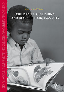 Sands-O'Connor, Karen - Children's Publishing and Black Britain, 1965-2015, ebook