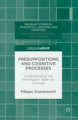 Domaneschi, Filippo - Presuppositions and Cognitive Processes, e-kirja
