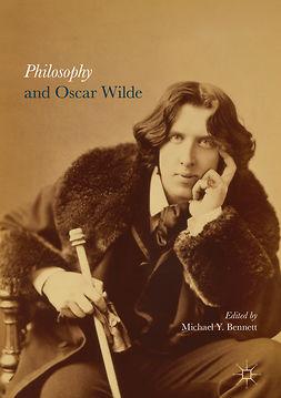 Bennett, Michael Y. - Philosophy and Oscar Wilde, ebook