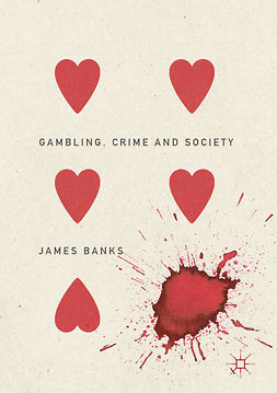 Banks, James - Gambling, Crime and Society, e-bok