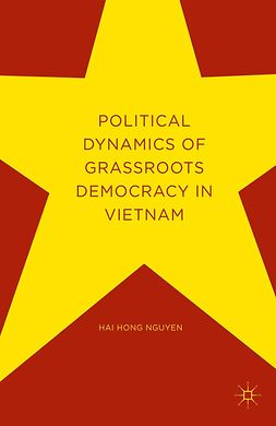 Nguyen, Hai Hong - Political Dynamics of Grassroots Democracy in Vietnam, ebook
