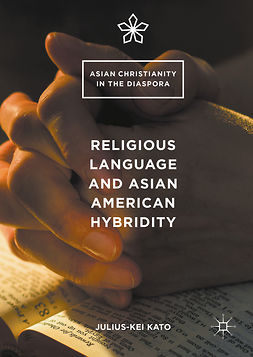 Kato, Julius-Kei - Religious Language and Asian American Hybridity, e-kirja