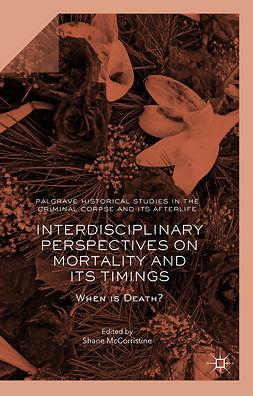 McCorristine, Shane - Interdisciplinary Perspectives on Mortality and its Timings, e-kirja