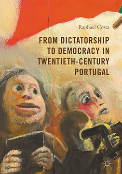 Costa, Raphael - From Dictatorship to Democracy in Twentieth-Century Portugal, e-bok