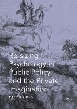 Furlong, Mark - Re-sizing Psychology in Public Policy and the Private Imagination, ebook