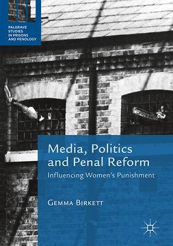 Birkett, Gemma - Media, Politics and Penal Reform, ebook