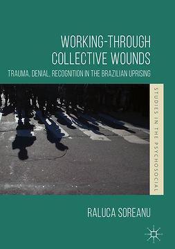 Soreanu, Raluca - Working-through Collective Wounds, e-kirja