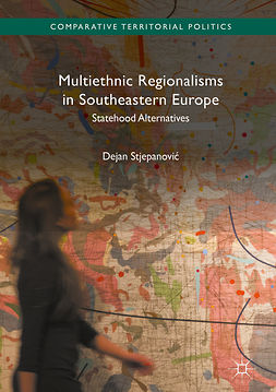 Stjepanović, Dejan - Multiethnic Regionalisms in Southeastern Europe, ebook