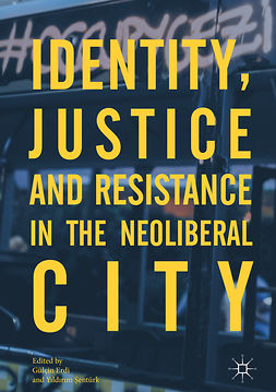 Erdi, Gülçin - Identity, Justice and Resistance in the Neoliberal City, e-kirja