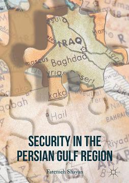 Shayan, Fatemeh - Security in the Persian Gulf Region, ebook