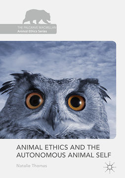 Thomas, Natalie - Animal Ethics and the Autonomous Animal Self, e-bok