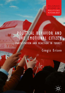 Erisen, Cengiz - Political Behavior and the Emotional Citizen, e-kirja