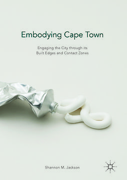 Jackson, Shannon M. - Embodying Cape Town, ebook