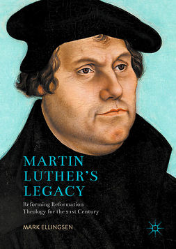 Ellingsen, Mark - Martin Luther's Legacy, ebook