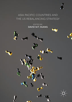 Huang, David W.F. - Asia Pacific Countries and the US Rebalancing Strategy, ebook
