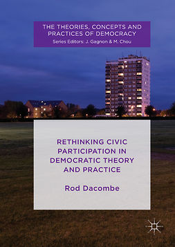 Dacombe, Rod - Rethinking Civic Participation in Democratic Theory and Practice, e-kirja