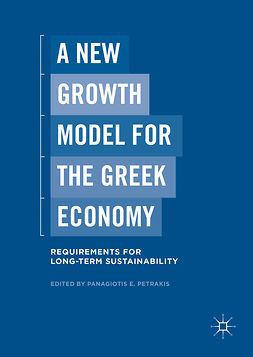 Petrakis, Panagiotis E. - A New Growth Model for the Greek Economy, ebook