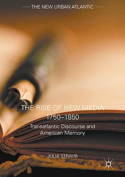 Straub, Julia - The Rise of New Media 1750–1850, ebook