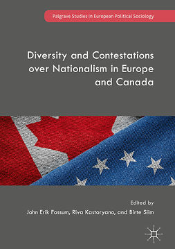 Fossum, John Erik - Diversity and Contestations over Nationalism in Europe and Canada, e-kirja