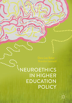 Baker, Dana Lee - Neuroethics in Higher Education Policy, ebook