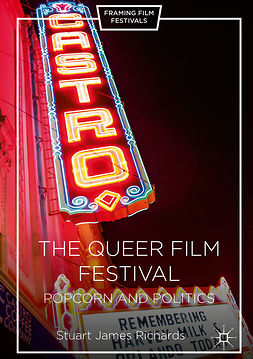 Richards, Stuart James - The Queer Film Festival, ebook