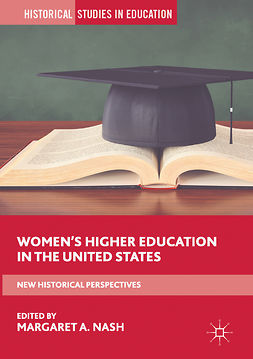 Nash, Margaret A. - Women's Higher Education in the United States, e-kirja