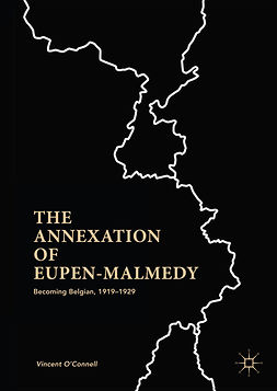 O'Connell, Vincent - The Annexation of Eupen-Malmedy, ebook