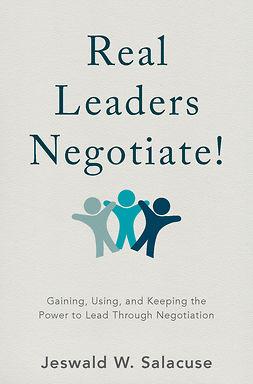 Salacuse, Jeswald W. - Real Leaders Negotiate!, ebook