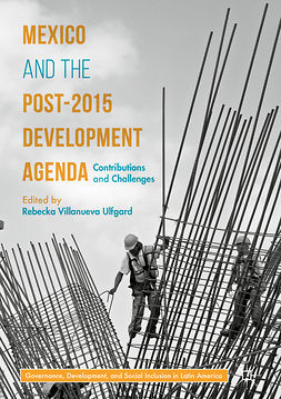 Ulfgard, Rebecka Villanueva - Mexico and the Post-2015 Development Agenda, e-kirja