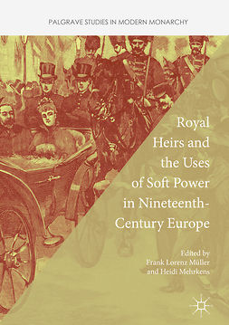 Mehrkens, Heidi - Royal Heirs and the Uses of Soft Power in Nineteenth-Century Europe, e-bok