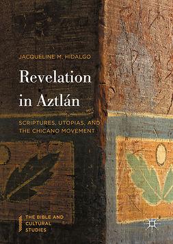 Hidalgo, Jacqueline M. - Revelation in Aztlán, ebook