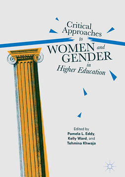 Eddy, Pamela L. - Critical Approaches to Women and Gender in Higher Education, ebook