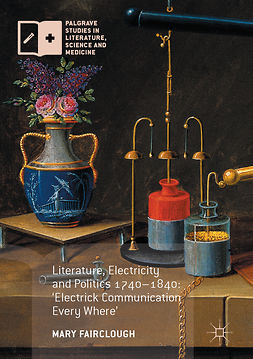 Fairclough, Mary - Literature, Electricity and Politics 1740–1840, ebook