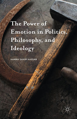Kassab, Hanna Samir - The Power of Emotion in Politics, Philosophy, and Ideology, e-kirja