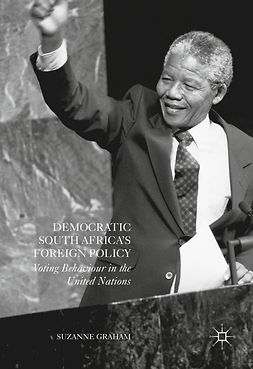 Graham, Suzanne - Democratic South Africa's Foreign Policy, ebook