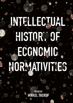 Thorup, Mikkel - Intellectual History of Economic Normativities, e-bok