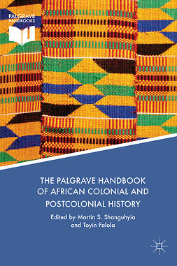 Falola, Toyin - The Palgrave Handbook of African Colonial and Postcolonial History, e-bok