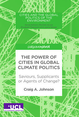 Johnson, Craig A. - The Power of Cities in Global Climate Politics, e-kirja