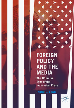Lang, Jarno S. - Foreign Policy and the Media, ebook