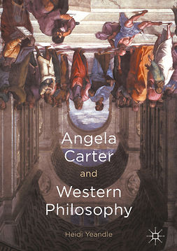 Yeandle, Heidi - Angela Carter and Western Philosophy, ebook