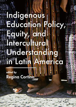 Cortina, Regina - Indigenous Education Policy, Equity, and Intercultural Understanding in Latin America, e-bok