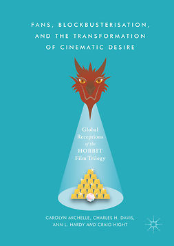 Davis, Charles H. - Fans, Blockbusterisation, and the Transformation of Cinematic Desire, e-kirja