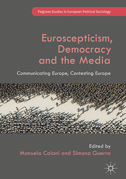 Caiani, Manuela - Euroscepticism, Democracy and the Media, e-bok