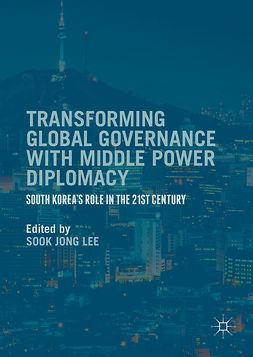 Lee, Sook Jong - Transforming Global Governance with Middle Power Diplomacy, ebook