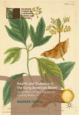 Tuthill, Maureen - Health and Sickness in the Early American Novel, e-kirja
