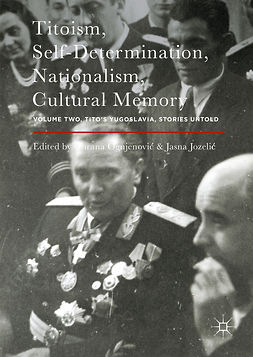 Jozelić, Jasna - Titoism, Self-Determination, Nationalism, Cultural Memory, ebook