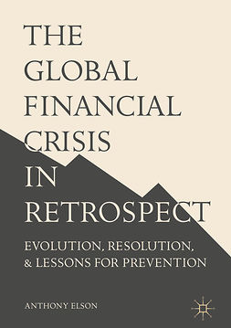 Elson, Anthony - The Global Financial Crisis in Retrospect, e-kirja